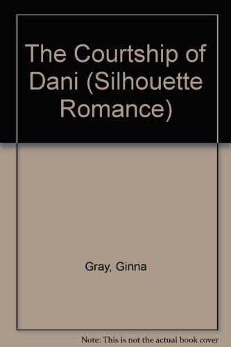9780373084173: Courtship Of Dani (Silhouette Romance)