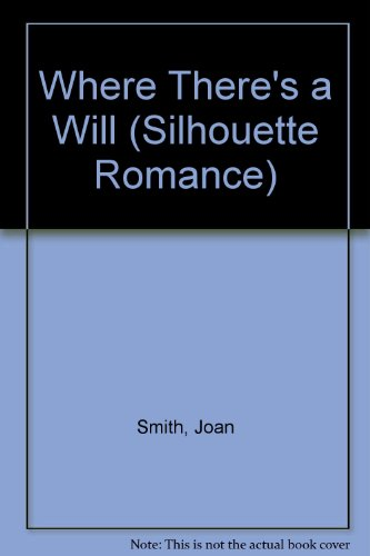 Where There'S A Will (Silhouette Romance) (9780373084524) by Joan Smith