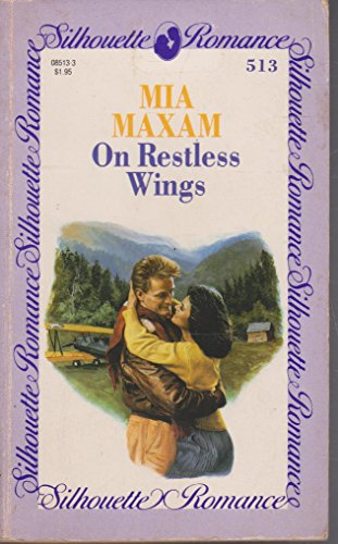 On Restless Wings (Silhouette Romance): Maxam, Mia
