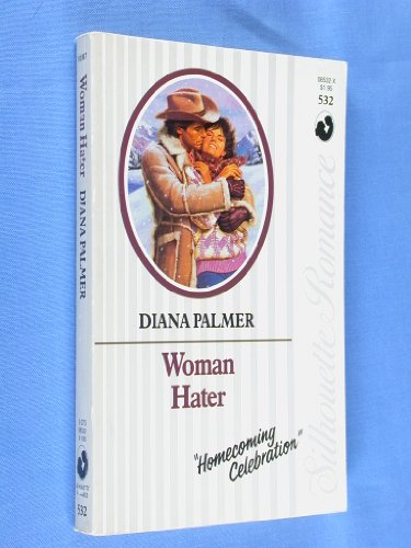 Woman Hater (Silhouette Romance): Diana Palmer