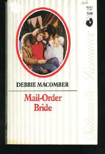 Mail-Order Bride (Silhouette Romance): Debbie Macomber