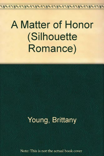 Matter Of Honor (Silhouette Romance): Brittany Young