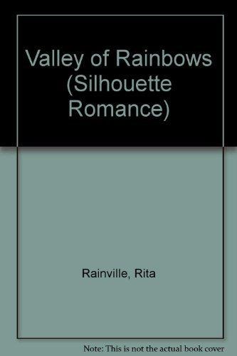9780373085989: Valley Of Rainbows (Silhouette Romance)