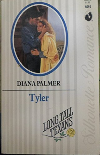 Tyler (Long, Tall Texans) (Silhouette Romance, No 604) (9780373086047) by Diana Palmer