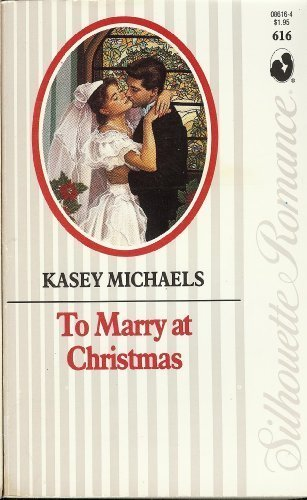 To Marry at Christmas (Silhouette Romance #616)