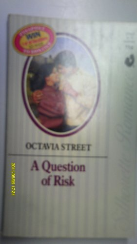 A Question Of Risk (Silhoutte Romance #758): Octavia Street