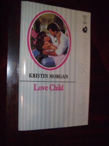 Love Child (Silhouette Romance): Morgan, Kristin