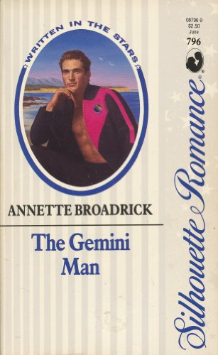 The Gemini Man (Written in the Stars) (Silhouette Romance #796): Broadrick, Annette