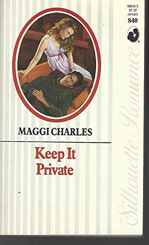 Keep It Private (Silhouette Romance): Maggi Charles