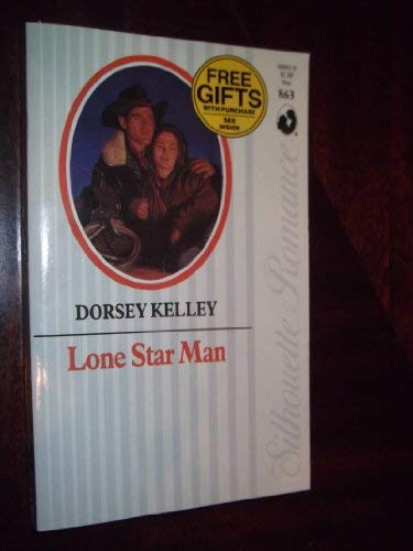 Lone Star Man (Silhouette Romance): Dorsey Adams Kelley