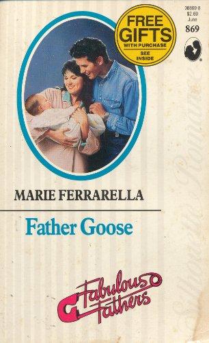 9780373088690: Father Goose (Silhouette Romance No. 869, Fabulous Fathers No. 1)