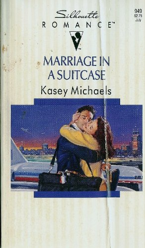 Marriage In A Suitcase (Silhouette Romance) (9780373089499) by Kasey Michaels