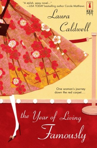The Year of Living Famously (0373090692) by Laura Caldwell