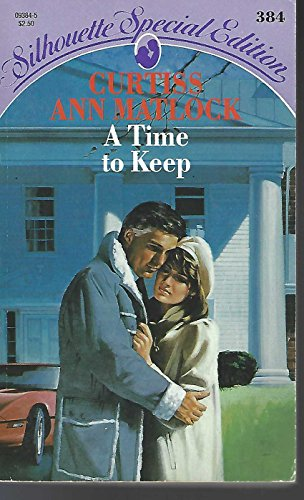 9780373093847: A Time To Keep (Silhouette Special Edition, No 384)