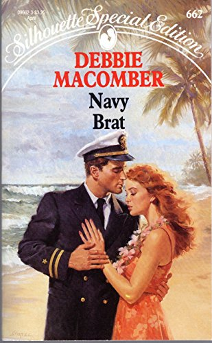 Navy Brat (The Navy Series #3) (Silhouette Special Edition, No 662) (0373096623) by Debbie Macomber