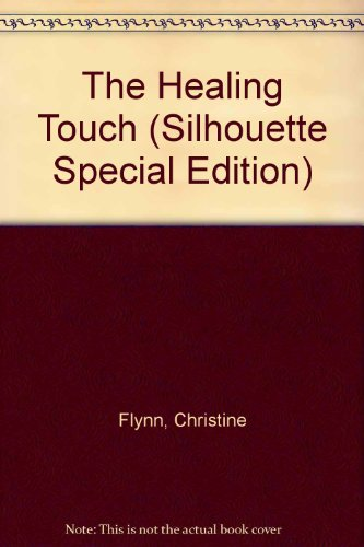 Healing Touch (Silhouette Special Edition): Christine Flynn