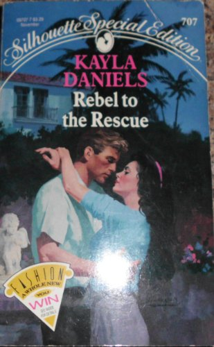 Rebel to the Rescue: Daniels, Kayla