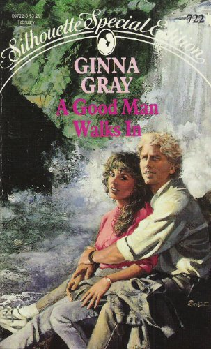 Good Man Walks In (Silhouette Special Edition): Gray, Ginna