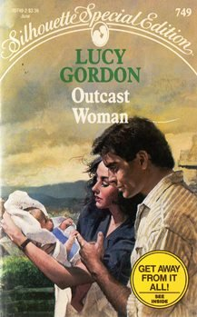 Outcast Woman (Silhouette Special Edition): Lucy Gordon