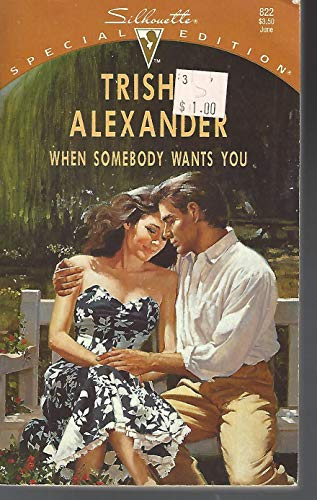 9780373098224: When Somebody Wants You (Silhouette Special Edition)