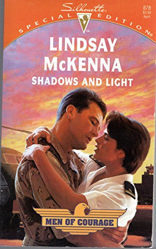 Shadows And Light (Men Of Courage) (Silhouette Special Edition) (0373098782) by Lindsay McKenna