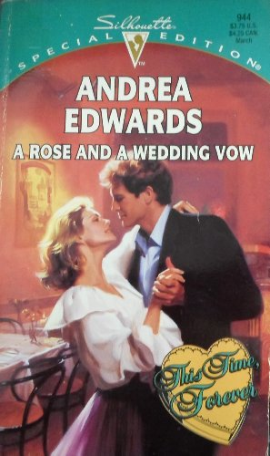 9780373099443: Rose And A Wedding Vow (This Time, Forever) (Silhouette Special Edition)