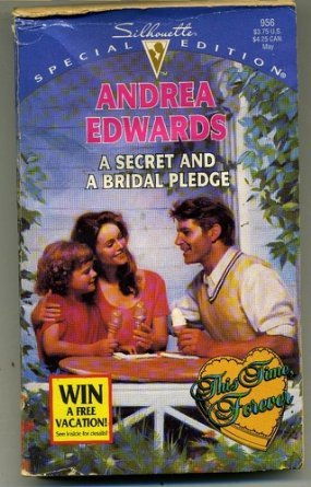 A Secret And A Bridal Pledge ( This Time Forever) Silhouette Special Edition, No 956: Edwards, ...