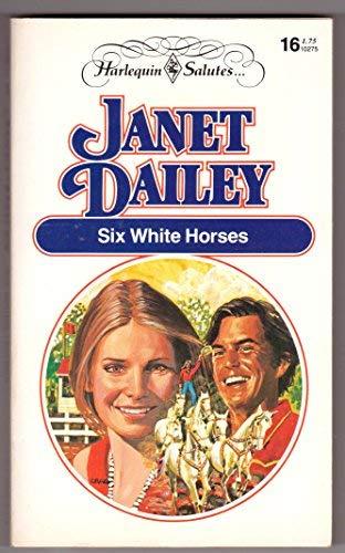 SIX WHITE HORSES -- BARGAIN BOOK: JANET DAILEY