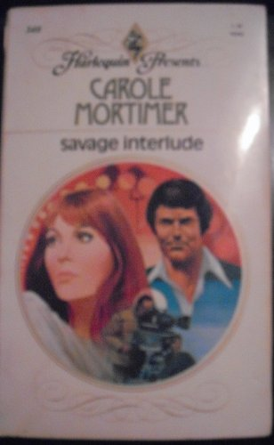 Savage Interlude (Harlequin Romance, 340): Carole Mortimer