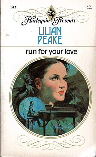 Run for Your Love (Harlequin Presents #341): Lilian Peake