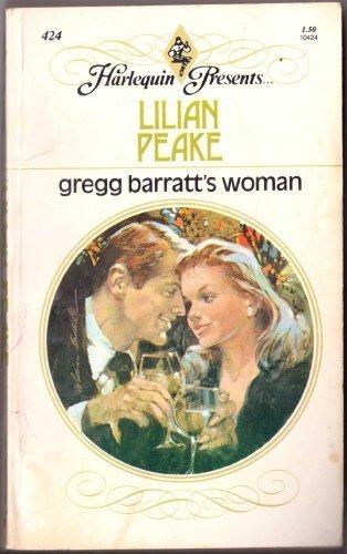 Gregg Barratt's Woman (Harlequin Presents, 424): Lilian Peake