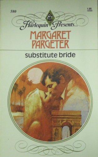Substitute Bride (Harlequin Presents # 580): Margaret Pargeter