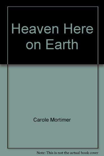 Heaven Here on Earth, No 619: Carole Mortimer