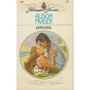 Harlequin Presents #697: Princess: Fraser Alison