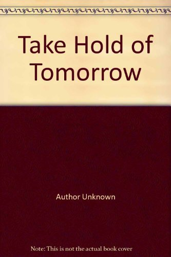 9780373107117: Take Hold Of Tomorrow (Harlequin Presents, No 711)