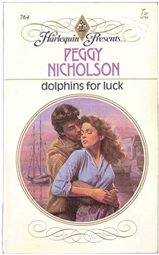 Dolphins For Luck (Harlequin Presents, No 764): Peggy Nicholson