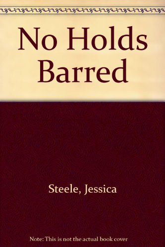 No Holds Barred: Steele, Jessica