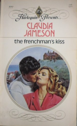 9780373107773: The Frenchman's Kiss (Harlequin Presents, No 777)