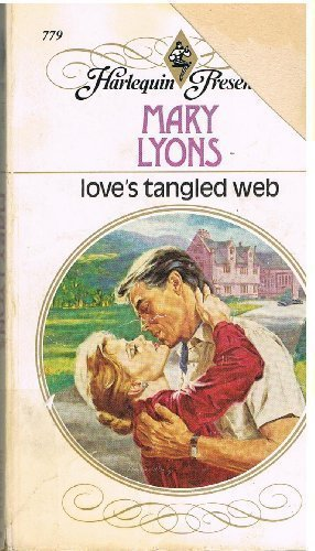 Love's Tangled Web (Harlequin Presents, No 779): Mary Lyons
