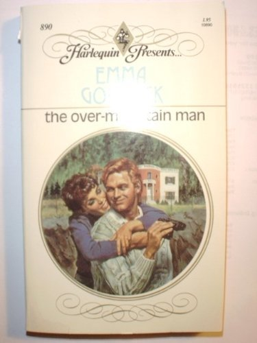 The Over-Mountain Man (Harlequin Presents, No. 890): Goldrick, Emma