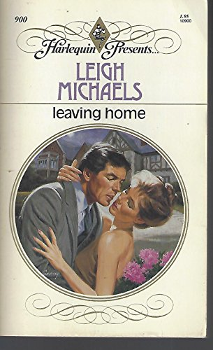 Leaving Home (Harlequin Presents, No 900): Leigh Michaels