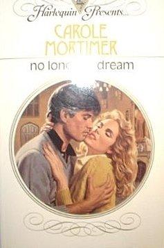 No Longer A Dream (Harlequin Presents): Carole Mortimer