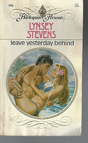 Leave Yesterday Behind (Harlequin Presents, No 996): Lynsey Stevens