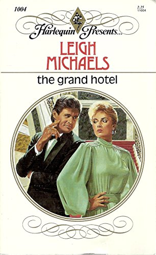 The Grand Hotel (Harlequin Presents #1004)