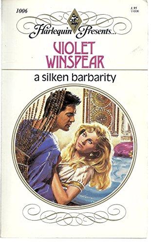 9780373110063: Silken Barbarity
