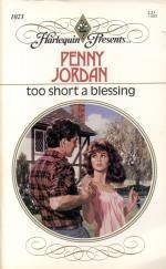 Too Short a Blessing (Harlequin Presents 1023) (9780373110230) by Penny Jordan