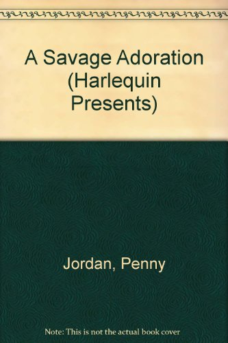 9780373110575: A Savage Adoration (Harlequin Presents)