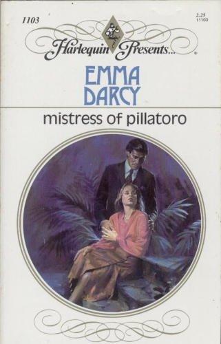 9780373111039: Mistress Of Pillatoro (Harlequin Presents, No 1103)