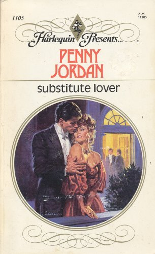 Substitute Lover (Harlequin Presents # 1105): Penny Jordan