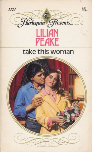 9780373111244: Take This Woman (Harlequin Presents, No. 1124)
